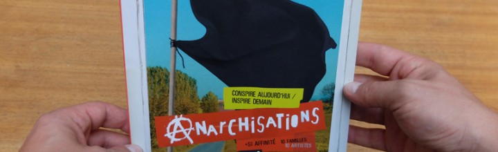 Anarchisations – Conspire aujourd'hui / Inspire demain